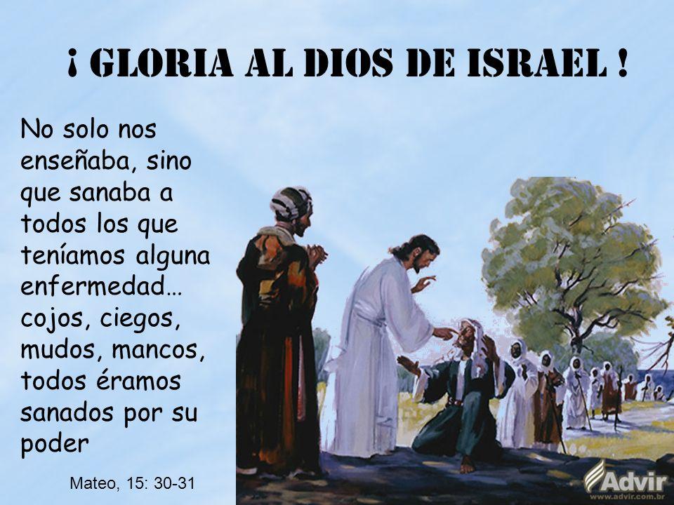 ¡ GLORIA AL DIOS DE ISRAEL !