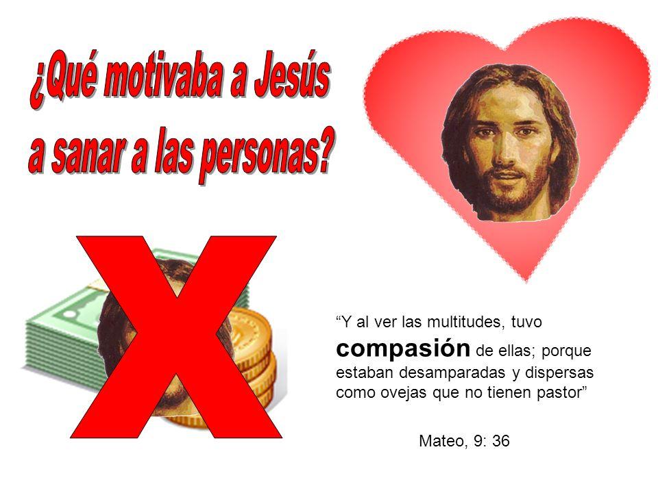 ¿Qué motivaba a Jesús a sanar a las personas X