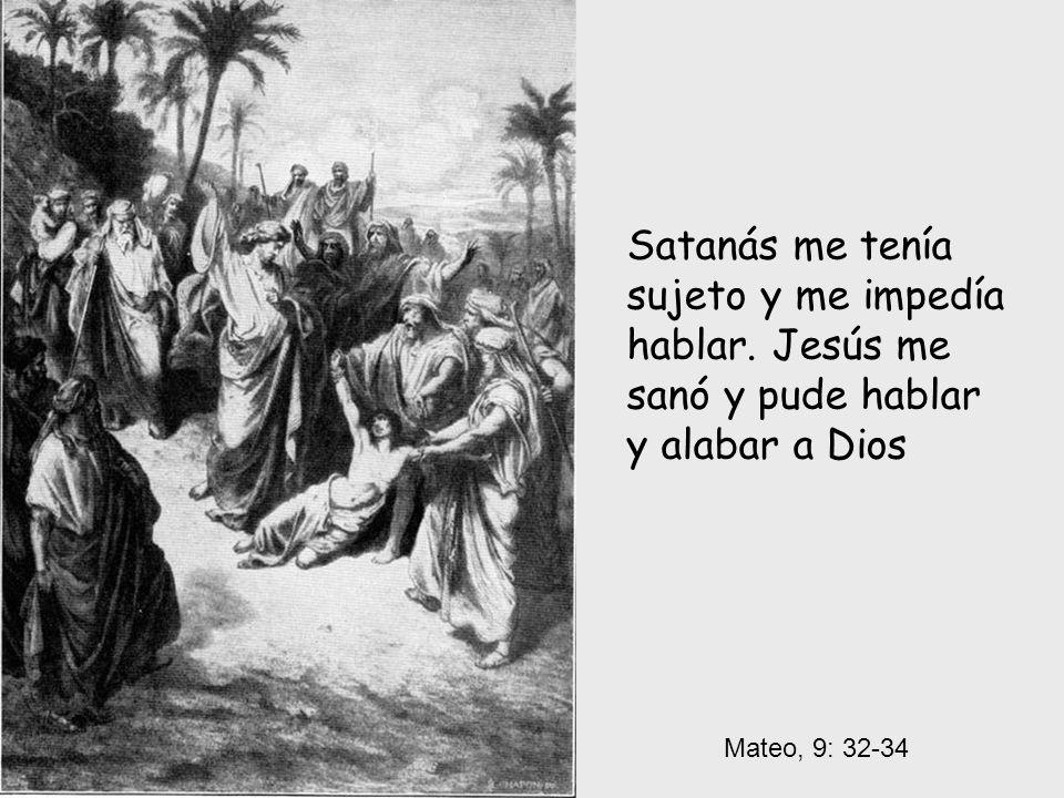 Satanás me tenía sujeto y me impedía hablar