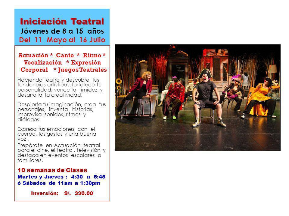 Iniciación Teatral Jóvenes de 8 a 15 años Del 11 Mayo al 16 Julio