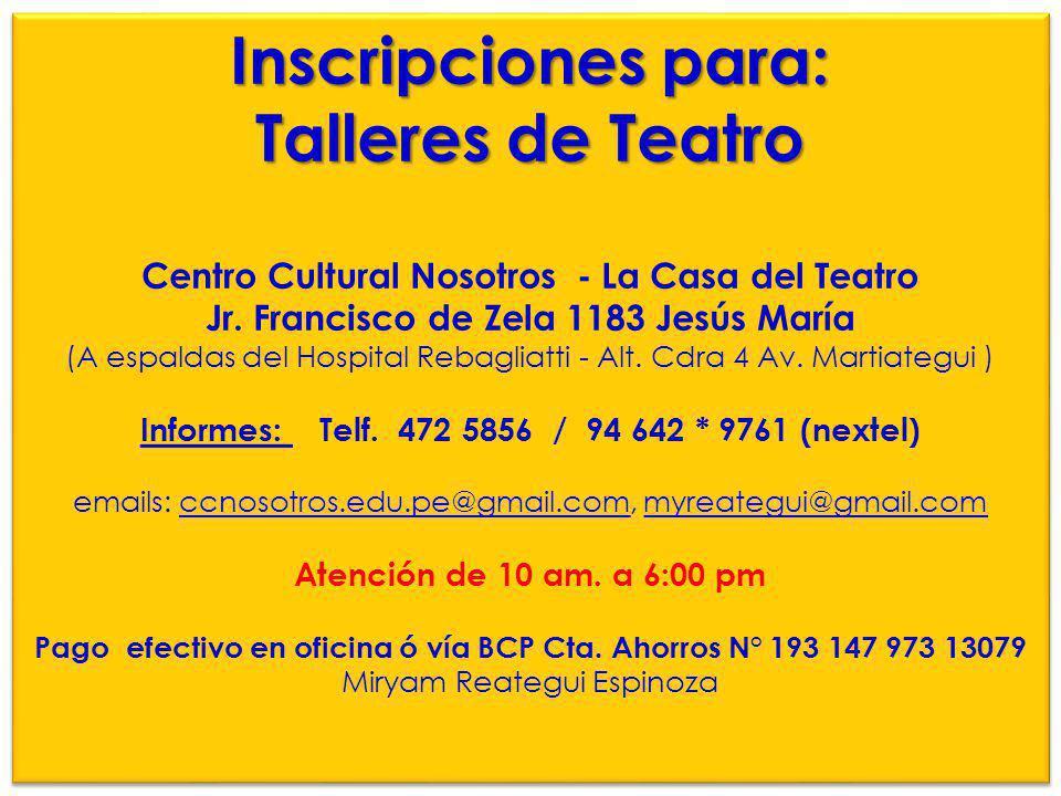 Inscripciones para: Talleres de Teatro Centro Cultural Nosotros - La Casa del Teatro Jr.