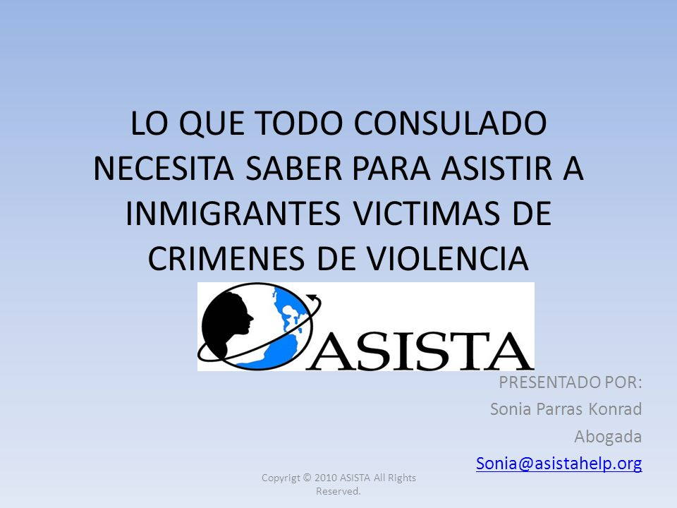 PRESENTADO POR: Sonia Parras Konrad Abogada Sonia@asistahelp.org