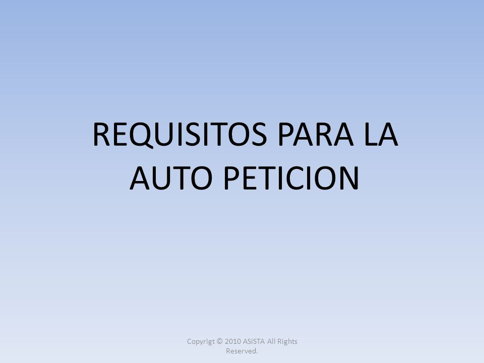 REQUISITOS PARA LA AUTO PETICION