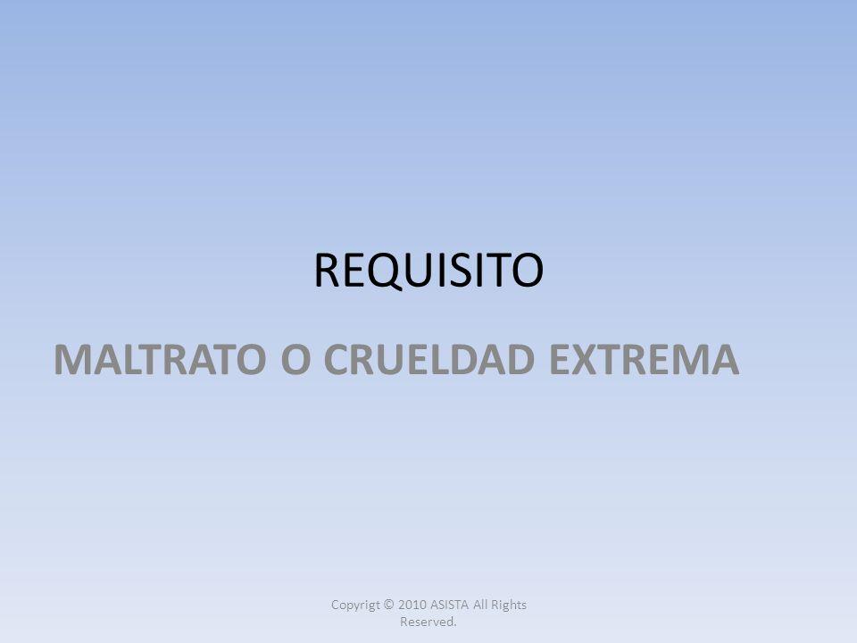 MALTRATO O CRUELDAD EXTREMA