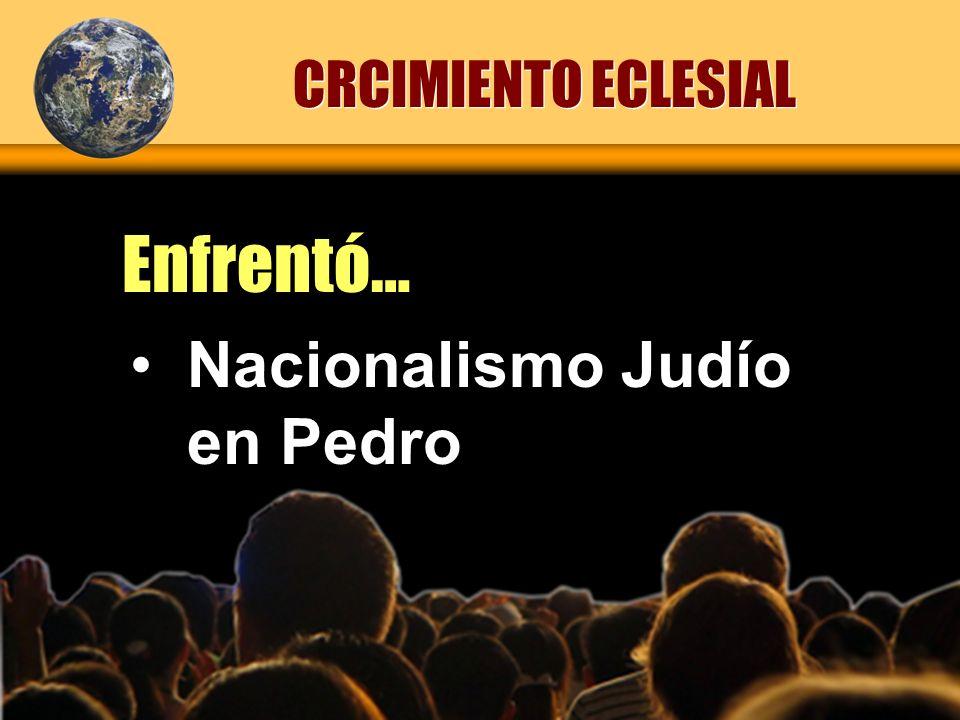 CRCIMIENTO ECLESIAL Enfrentó… Nacionalismo Judío en Pedro