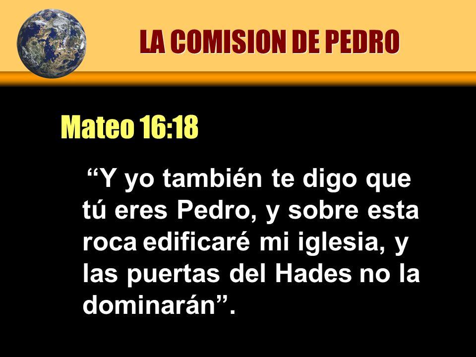 LA COMISION DE PEDRO Mateo 16:18