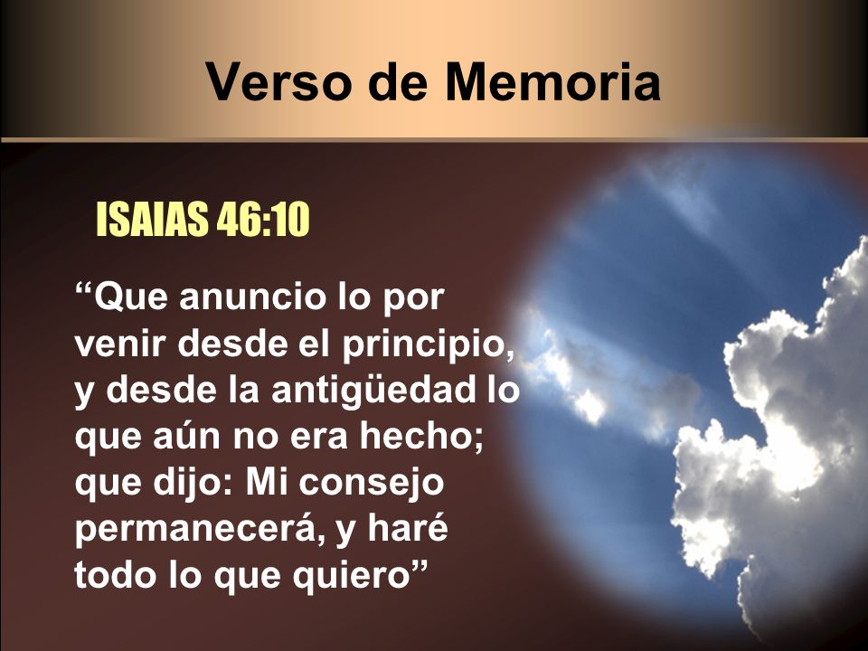 Verso de Memoria ISAIAS 46:10