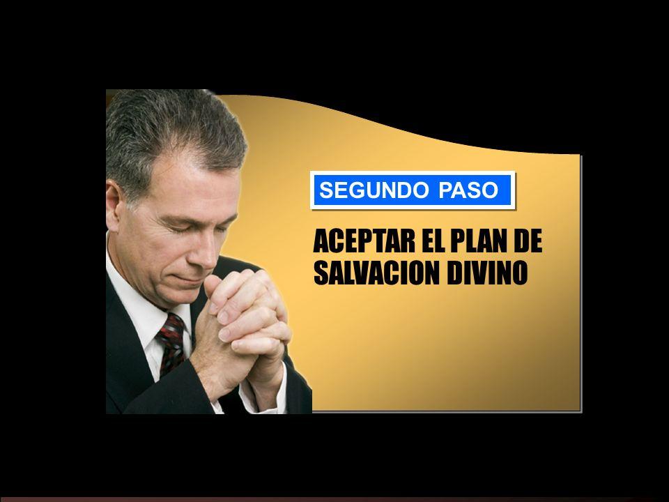 ACEPTAR EL PLAN DE SALVACION DIVINO