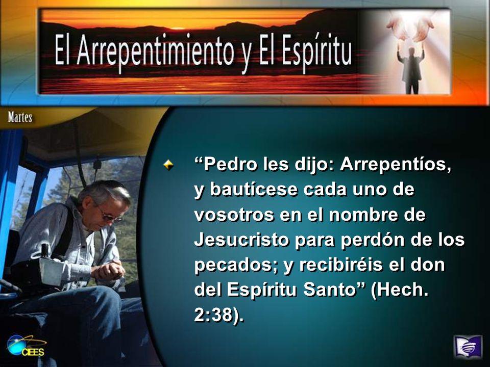 Pedro les dijo: Arrepentíos, y bautícese cada uno de vosotros en el nombre de Jesucristo para perdón de los pecados; y recibiréis el don del Espíritu Santo (Hech.