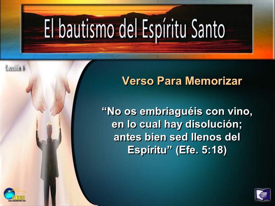 Verso Para Memorizar No os embriaguéis con vino, en lo cual hay disolución; antes bien sed llenos del Espíritu (Efe.