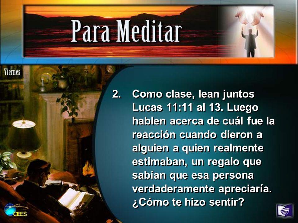 Como clase, lean juntos Lucas 11:11 al 13