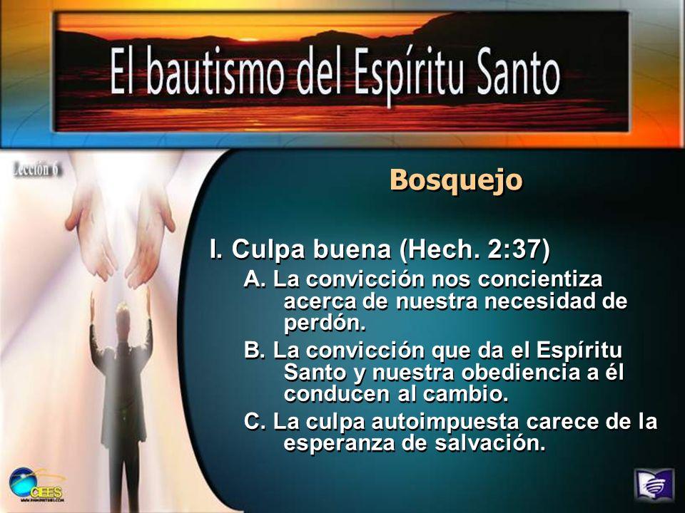 Bosquejo I. Culpa buena (Hech. 2:37)