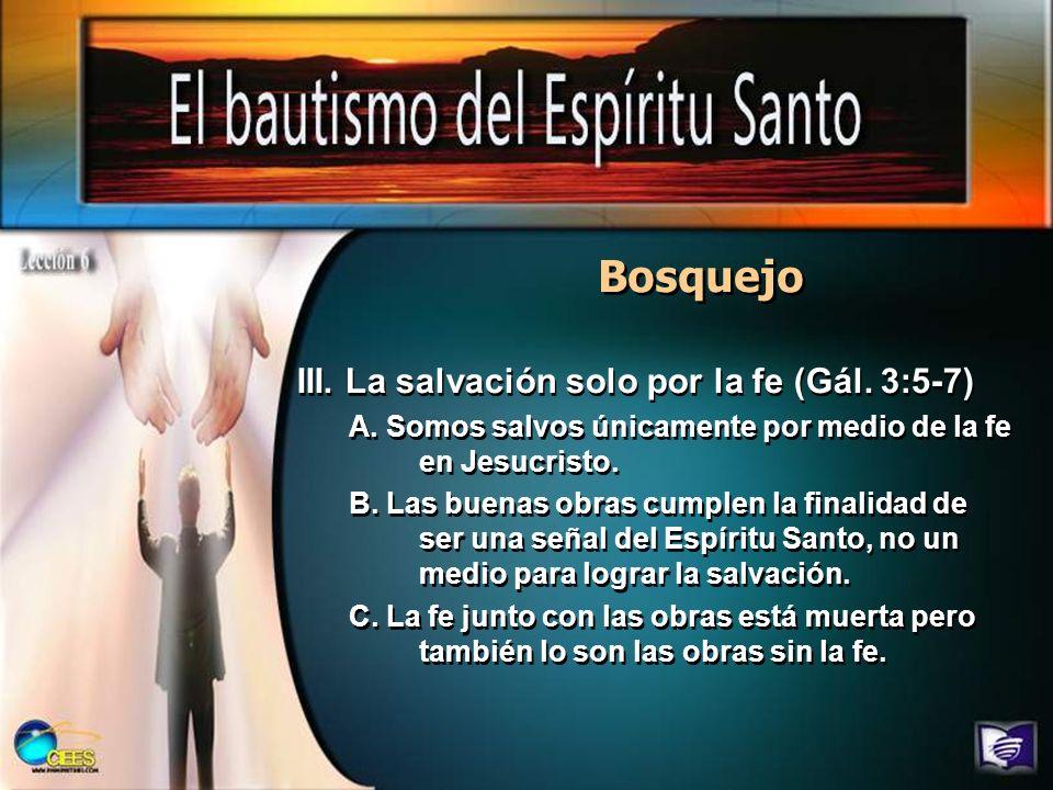 Bosquejo III. La salvación solo por la fe (Gál. 3:5-7)
