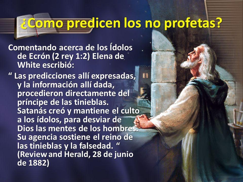¿Como predicen los no profetas