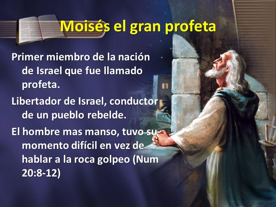 Moisés el gran profeta