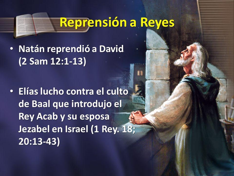 Reprensión a Reyes Natán reprendió a David (2 Sam 12:1-13)