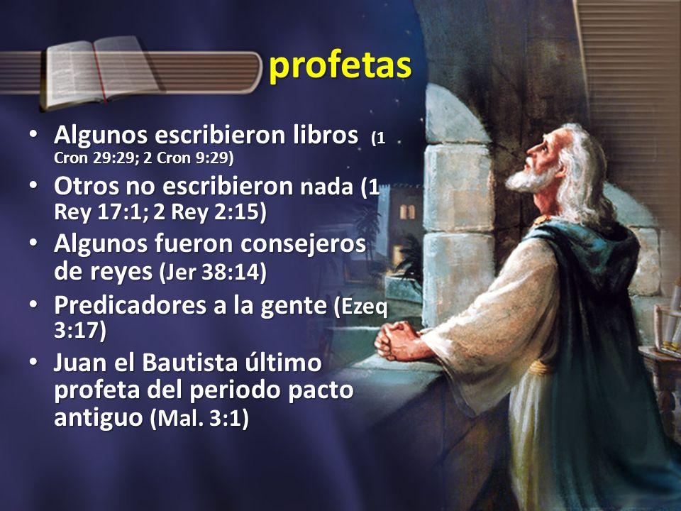 profetas Algunos escribieron libros (1 Cron 29:29; 2 Cron 9:29)