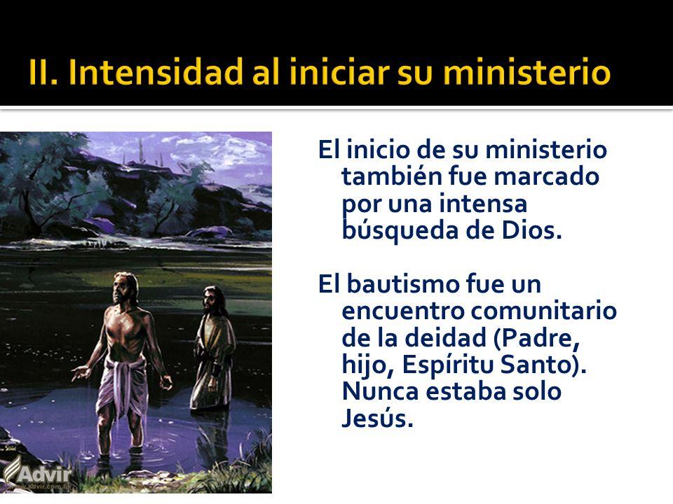 II. Intensidad al iniciar su ministerio