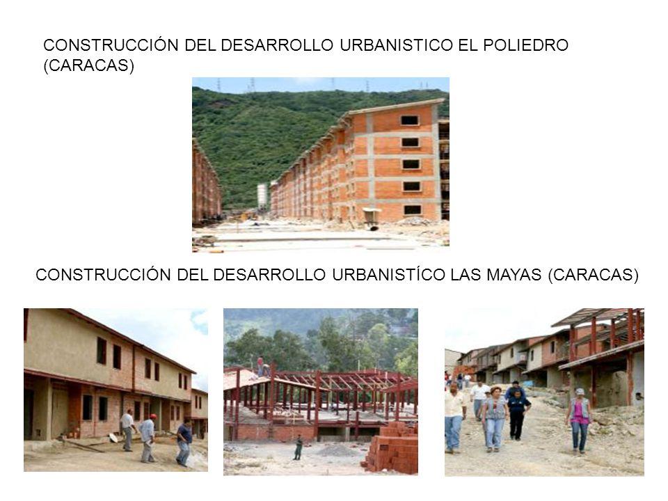 CONSTRUCCIÓN DEL DESARROLLO URBANISTICO EL POLIEDRO (CARACAS)