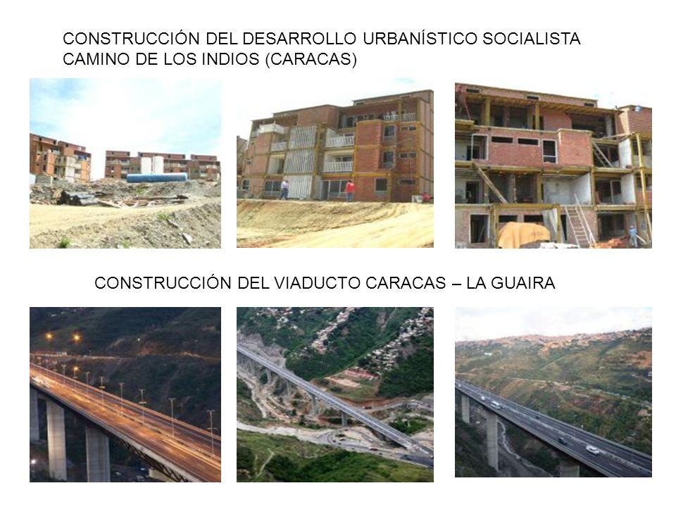 CONSTRUCCIÓN DEL DESARROLLO URBANÍSTICO SOCIALISTA CAMINO DE LOS INDIOS (CARACAS)