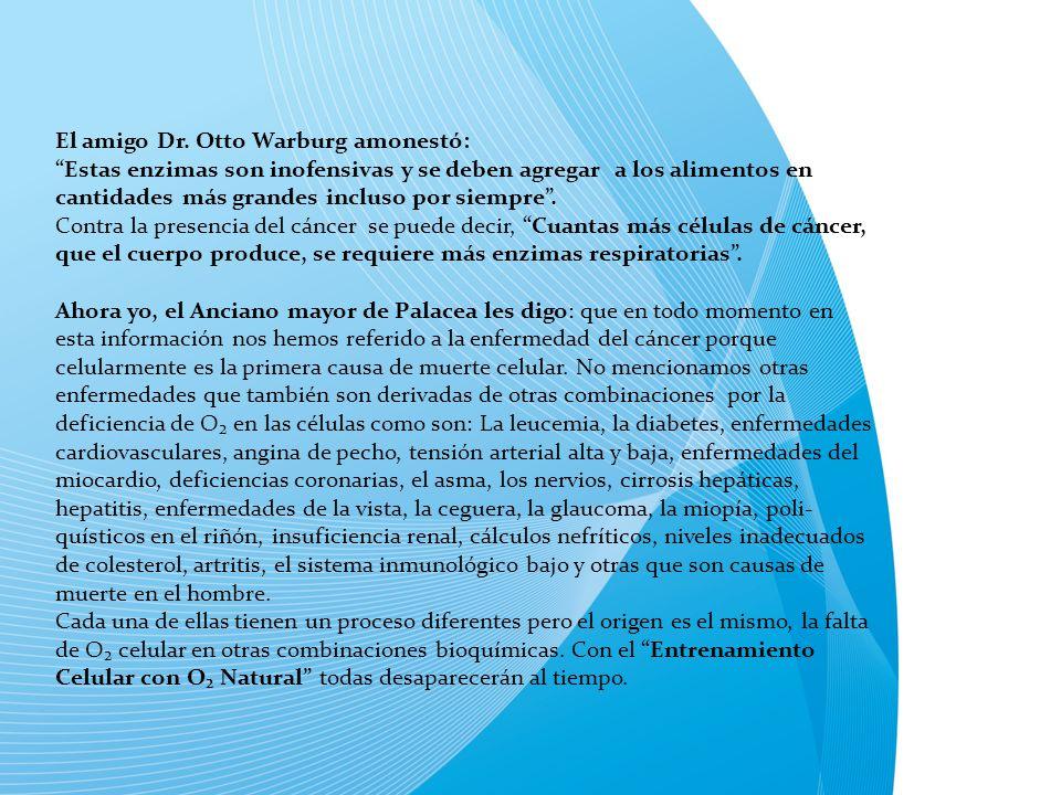 El amigo Dr. Otto Warburg amonestό: