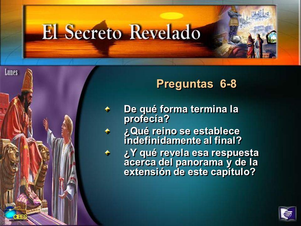 Preguntas 6-8 De qué forma termina la profecía