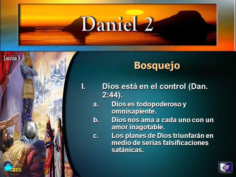 Bosquejo Dios está en el control (Dan. 2:44).