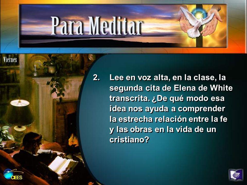 Lee en voz alta, en la clase, la segunda cita de Elena de White transcrita.