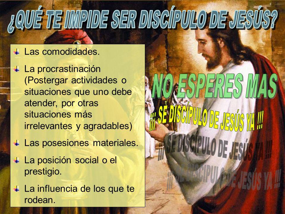 ¿QUÉ TE IMPIDE SER DISCÍPULO DE JESÚS