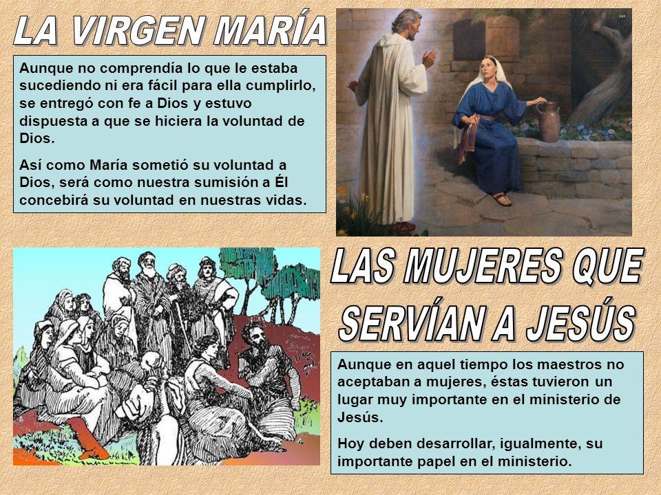 LA VIRGEN MARÍA LAS MUJERES QUE SERVÍAN A JESÚS