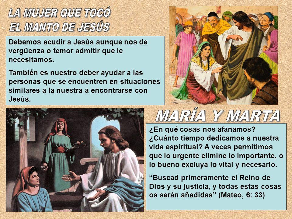 LA MUJER QUE TOCÓ EL MANTO DE JESÚS MARÍA Y MARTA