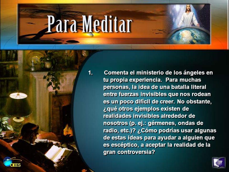 1. Comenta el ministerio de los ángeles en tu propia experiencia