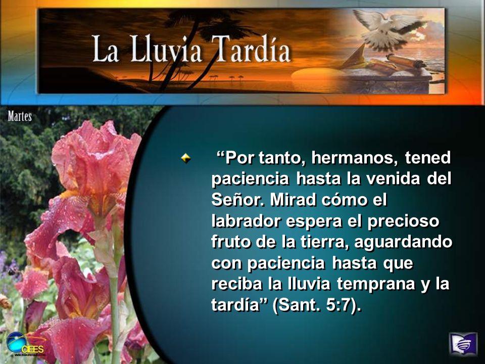 Por tanto, hermanos, tened paciencia hasta la venida del Señor