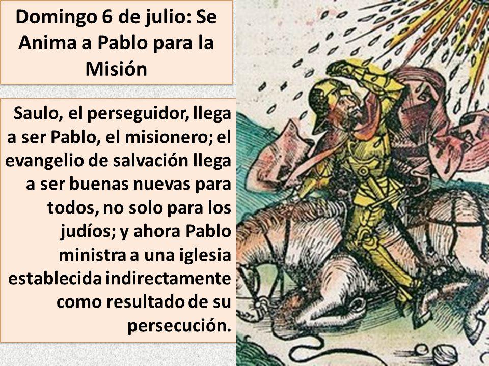 Domingo 6 de julio: Se Anima a Pablo para la Misión