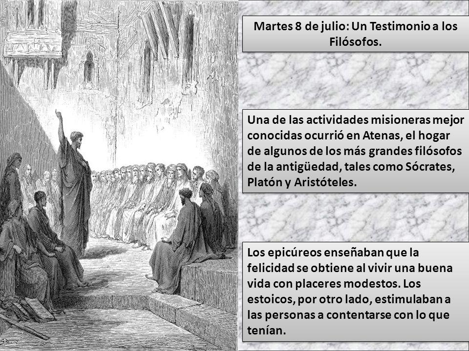 Martes 8 de julio: Un Testimonio a los Filósofos.