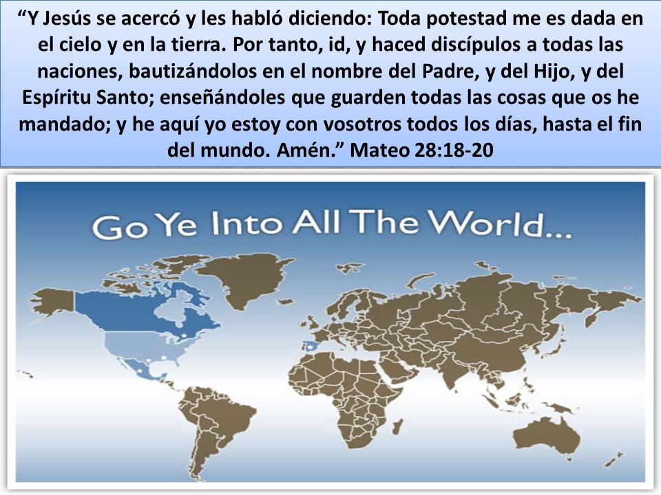 Y Jesús se acercó y les habló diciendo: Toda potestad me es dada en el cielo y en la tierra.