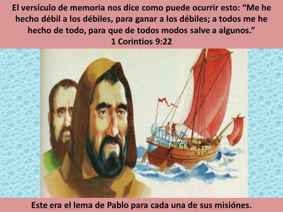 Este era el lema de Pablo para cada una de sus misiónes.
