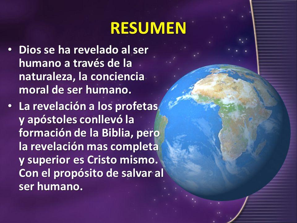 RESUMEN Dios se ha revelado al ser humano a través de la naturaleza, la conciencia moral de ser humano.