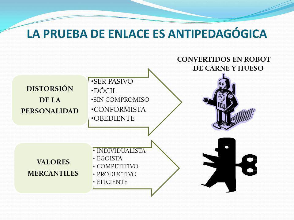 LA PRUEBA DE ENLACE ES ANTIPEDAGÓGICA
