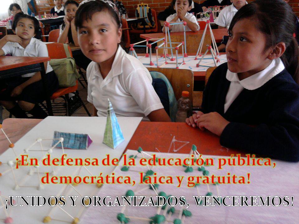 ¡En defensa de la educación pública, democrática, laica y gratuita!