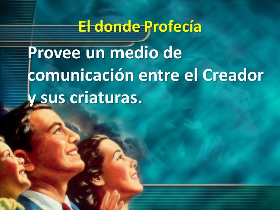 Provee un medio de comunicación entre el Creador y sus criaturas.