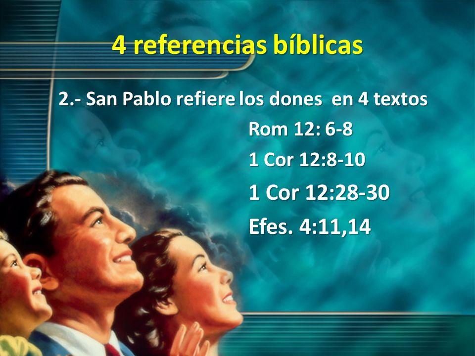 4 referencias bíblicas 1 Cor 12:28-30 Efes. 4:11,14