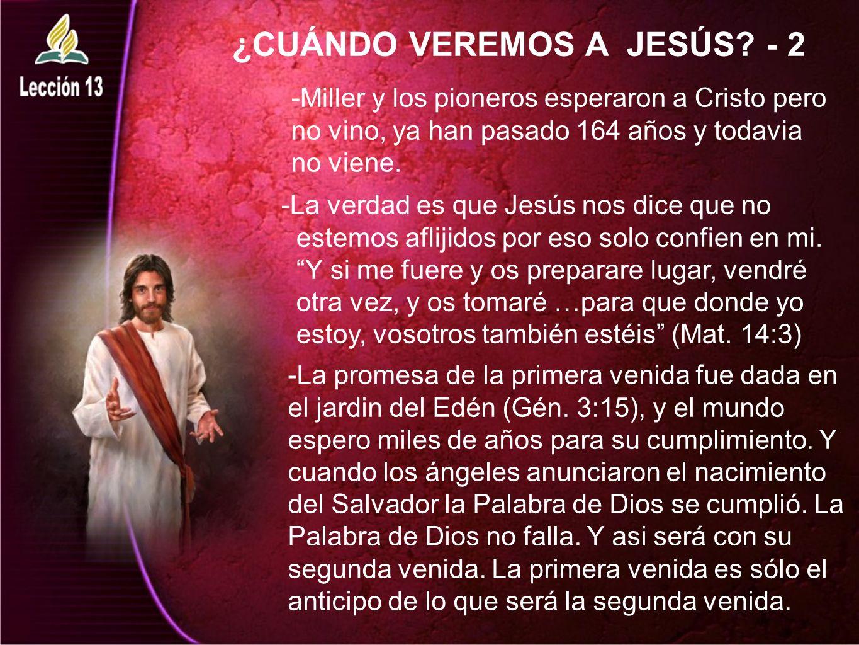 ¿CUÁNDO VEREMOS A JESÚS - 2