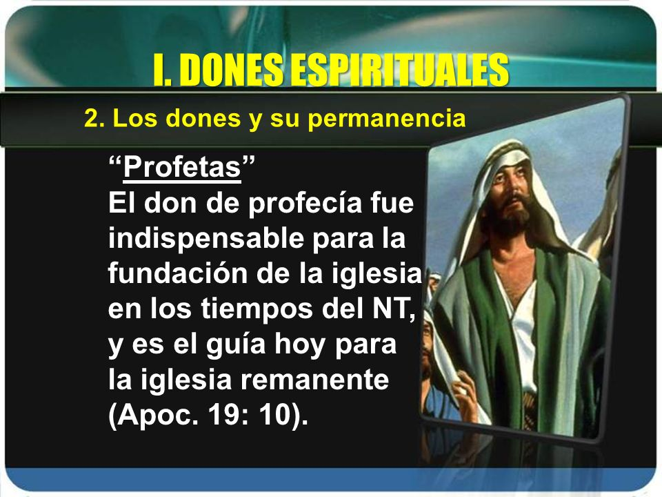 I. DONES ESPIRITUALES Profetas