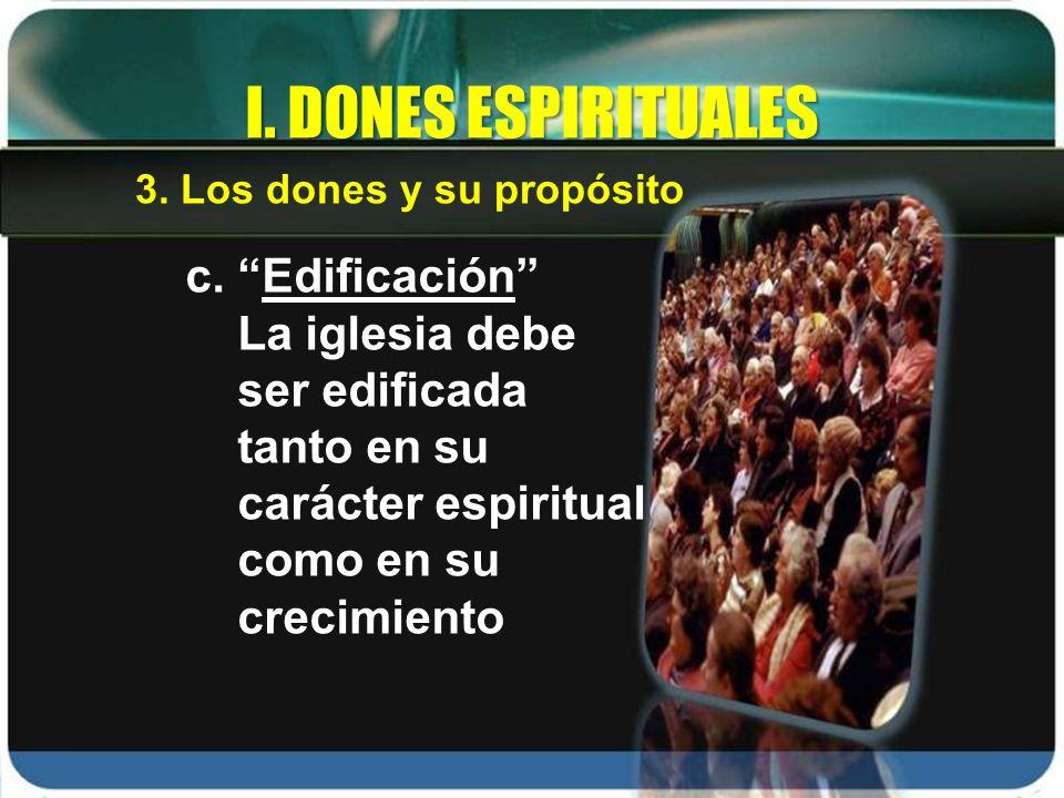 I. DONES ESPIRITUALES c. Edificación