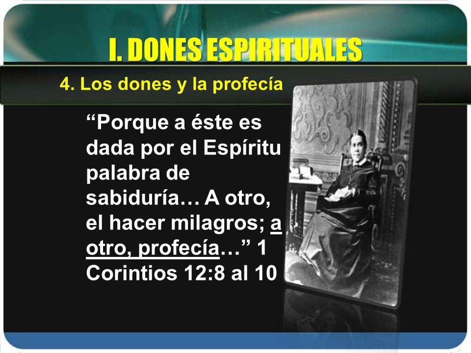 I. DONES ESPIRITUALES 4. Los dones y la profecía.