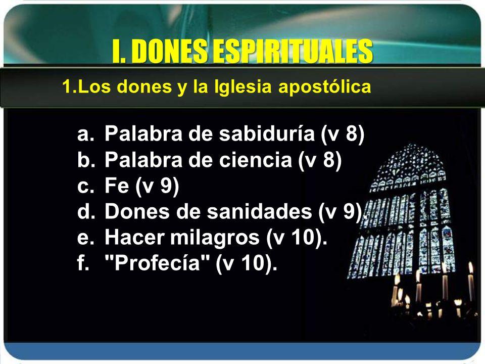 I. DONES ESPIRITUALES Palabra de sabiduría (v 8)