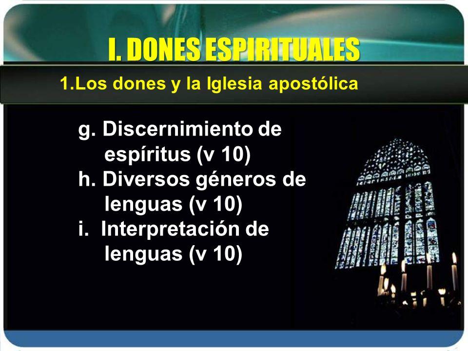 I. DONES ESPIRITUALES g. Discernimiento de espíritus (v 10)