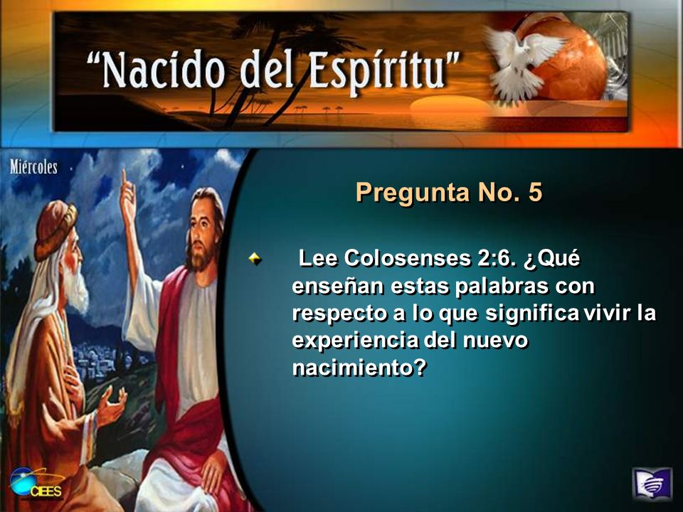 Pregunta No.5 Lee Colosenses 2:6.