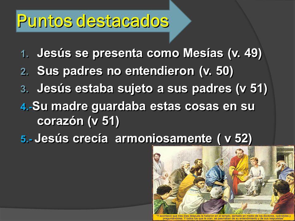 Puntos destacados Jesús se presenta como Mesías (v. 49)